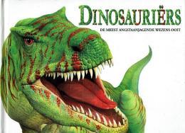 Dinosauriërs - De Meest Angstaanjagende Wezens Ooit - Livres, BD, Revues