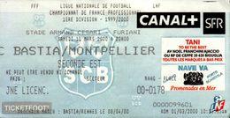 TICKET D'ENTREE  FFF LIGUE NATIONALE DE FOOTBALL..1ere DIVISION 1999/2000..SC BASTIA / MONTPELLIER - Tickets D'entrée