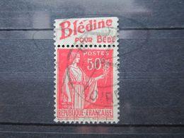 """VEND BEAU TIMBRE DE FRANCE N° 283 , TYPE IIA + BANDE PUBLICITAIRE """" BLEDINE """" !!! (a) - Publicités"""