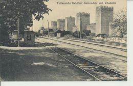 AK Semendria, Bahnhof Und Zitadelle - Serbien