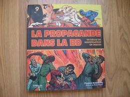 La Propagande Dans La BD Un Siècle De Manipulation En Images Fredrik Stromberg Eyrolles - Bücher, Zeitschriften, Comics