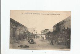 SOUVENIR DE DJIBOUTI 14 UNE RUE DU VILLAGE INDIGENE (ANIMATION) - Dschibuti