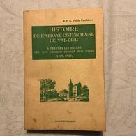 Histoire De L'Abbaye Cistercienne De Val-Dieu.A Travers Les Siècles Dès Son Origine Jusqu'à Nos Jours (1215-1939).VANDE - Culture