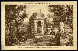 NOTRE DAME DE ROCHEFORT - DANS LE CALVAIRE - LA 10ème STATION ET L'ANCIENNE EGLISE DE ROCHEFORT - Rochefort-du-Gard