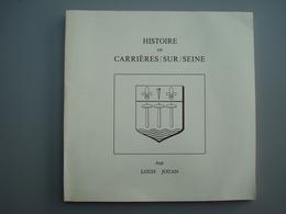 1978  Histoire De Carrieres Sur Seine LOUIS JOUAN LOUIS JOUAN  78420 - Livres, BD, Revues