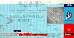 TICKET D'ENTREE FFF LIGUE NATIONALE DE FOOTBALL  1ere DIVISION...1998 / 1999 .SC BASTIA / NANTES - Tickets D'entrée