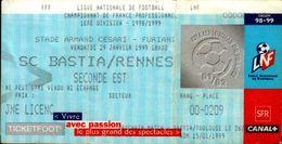 TICKET D'ENTREE FFF LIGUE NATIONALE DE FOOTBALL  1ere DIVISION...1998 / 1999 .SC BASTIA / RENNES - Tickets D'entrée