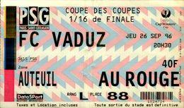 TICKET D'ENTREE  PSG  COUPE DES COUPES 1/16 DE FINALE..FC VADUC  1996 - Tickets D'entrée