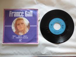 EP 45 T FRANCE GALL LABEL LA COMPAGNIE S 012  BACI BACI BACI - Disco, Pop