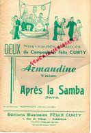 13- MARSEILLE- RARE PARTITION- ARMANDINE VALSE-APRES LA SAMBA- JAVA-EDITIONS FELIX CURTY-7 RUE DU VILLAGE-ORCHESTRE - Partitions Musicales Anciennes