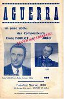 90- BELFORT- RARE PARTITION MUSIQUE AGUERRA-PASO DOBLE-EMILE NOBLOT-JARO-108 AV. JEAN JAURES-DISQUES ODEON- - Partitions Musicales Anciennes