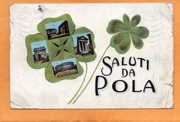 Saluti Da Pola Pula 1913 Postcard - Croatia