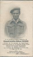 GERARD-ACHILE-GILBERT ROGGE - JOCISTE - SOUS LIEUTENANT BRIGADE BELGE PIRON - DECORE - TOMBE FRONT DE HOLLANDE 11 11 44 - Décès
