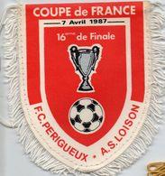 Fanion Du Match De Coupe De France FC PERIGUEUX / AS LOISON 1987 - Habillement, Souvenirs & Autres