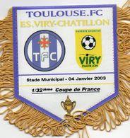 Fanion Du Match De Coupe De France TOULOUSE FC / VIRY CHATILLON 2003 - Habillement, Souvenirs & Autres