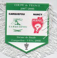 Fanion De Coupe De France 2008 CARQUEFOU / NANCY - Habillement, Souvenirs & Autres