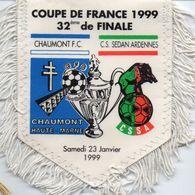 Fanion Du Match De Coupe De France CHAUMONT / CS SEDAN Ardennes - Habillement, Souvenirs & Autres