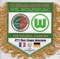 Fanion Du Match De Coupe Intertoto CS SEDAN Ardennes / WFL WOLFSBURG  En 2000 - Habillement, Souvenirs & Autres