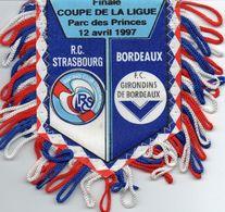 FINALE De La COUPE DE LA LIGUE 1997  STRASBOURG / BORDEAUX - Habillement, Souvenirs & Autres