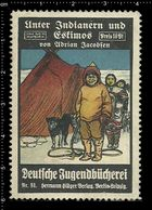 German Poster Stamp, Stamps, Reklamemarke, Cinderellas, Eskimo, Dogs, Hund, North Pole, Nordpol, - Erinnofilia
