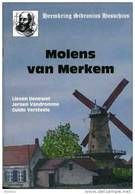 Thema: Molen/moulin - Houthulst - Boekje: MOLENS VAN MERKEM (2010) Door Lieven Denewet E.a. ~ Uitgave: Heemkring - Historia