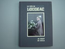 Le Pays De LOUDEAC Au Début Du Siecle  22600  Jean Le Clerc De La Herverie - Livres, BD, Revues