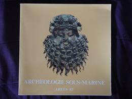ARCHEOLOGIE SOUS MARINE ARLES 83  1983 - Archéologie