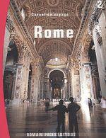 CARNET DE VOYAGES : ROME Editions Romain PAGES 2002. Etat Comme Neuf - Voyages