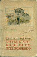 CASTEL GOFFREDO - NOTIZIE STORICHE DI CASTELGOFFREDO - 1922 -238 PAGINE -ALCUNE INTERESSANTI MAPPE E DISEGNI - Libri, Riviste, Fumetti
