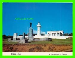 OLUANPI, TAIWAN - A LIGHTHOUSE - PHARE DE OLUANPI - - Taiwan