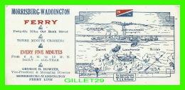 BUVARDS - MORRISBURG-WADDINGTON FERRY LINE - GEORGE D. HOWITH - - Transport