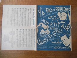 Y'A PAS D'PRINTEMPS EDITH PIAF PAROLES DE HENRI CONTET MUSIQUE DE MARGUERITE MONNOT, MON P'TIT AIR,CHANSONS GRISES 1944 - Partitions Musicales Anciennes