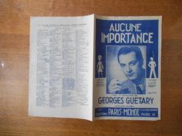 AUCUNE IMPORTANCE CREE PAR GEORGES GUETARY PAROLES HENRI CONTET MUSIQUE LUIS GODY MCMXLIII - Partitions Musicales Anciennes