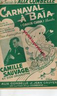 92- COURBEVOIE-PARTITION MUSIQUE CARNAVAL A BAIA-SAMBA-ALIX COMBELLE-CAMILLE SAUVAGE-JEAN GRUYER-24 RUE VICTOR HUGO-1950 - Partitions Musicales Anciennes