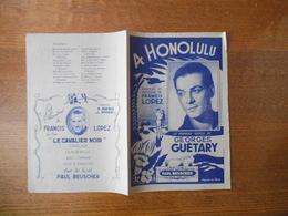 A HONOLULU SUCCES DE GEORGES GUETARY PAROLES ET MUSIQUE DE FRANCIS LOPEZ 1945 - Partitions Musicales Anciennes