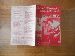 QUAND ALLONS NOUS NOUS MARIER?....UNE CREATION DE GEORGES ULMER PAROLES ET MUSIQUE DE GEORGES ULMER 1944 - Partitions Musicales Anciennes