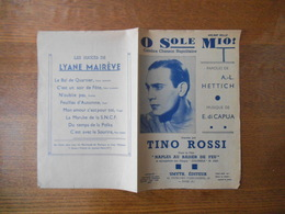 O SOLE MIO!  CHANTE PAR TINO ROSSI PAROLES DE A.-L. HETTICH MUSIQUE DE E. DI CAPUA 1946 - Partitions Musicales Anciennes