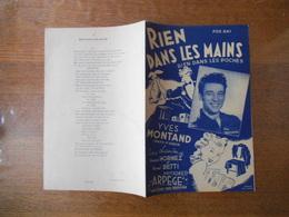 RIEN DANS LES MAINS RIEN DANS LES POCHES YVES MONTAND PAROLES DE ANDRE HORNEZ MUSIQUE DE HENRI BETTI 1948 - Partitions Musicales Anciennes