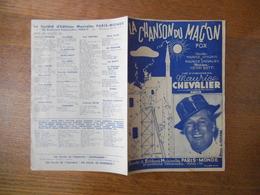 LA CHANSON DU MACON  MAURICE CHEVALIER PAROLES MAURICE VANDAIR ET MAURICE CHEVALIER MUSIQUE HENRI BETTI MCMXLI - Partitions Musicales Anciennes