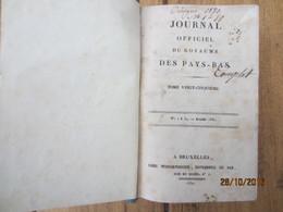 Journal Officiel Du Royaume Des Pays-Bas - Tôme Vingt-cinquième -  1830!!!! - Decrees & Laws
