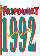 Année Complète 1992 De FRIPOUNET - Bücher, Zeitschriften, Comics