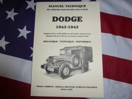 Manuel Technique Du Dodge 4x4 Et 6x6, Séries WC (1941 à 1945  ) Command Weapon Carrier  EDITION 2018 - Véhicules