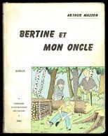 """"""" Bertine Et Mon Oncle """" D'Arthur MASSON -  Librairie VANDERLINDEN - Bruxelles - E.O. 1961. - Livres, BD, Revues"""