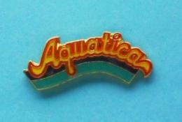 1 PIN'S //   ** AQUATICA ** - Swimming
