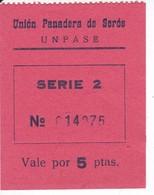 VALE DE 5 PESETAS DE LA UNION PANADERA DE SEROS UN PASE SERIE 2 (LLEIDA-LERIDA) - Monétaires/De Nécessité