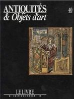 ANTIQUITES & OBJETS D'ART - Le Livre - Editions Fabri N° 40 - Art
