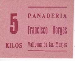 VALE DE 5 KILOS DE PAN DE LA PANADERIA FRANCISCO BORGES DE VALLBONA DE LAS MONJAS (LLEIDA-LERIDA) - Monetary/Of Necessity