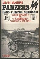"""Jean MABIRE Panzers SS Dans L'enfer Normand """"HOHENSTAUFEN"""" Et """"FRUNDSBERG"""" été 1944 - Guerre 1939-45"""