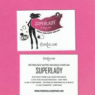 * SUPERLADY * Le Nouveau Parfum De Pierre GUILLAUME  R/V - Cartes Parfumées