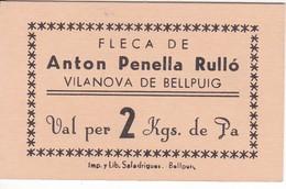 VALE POR 2 KILOS DE PAN DE LA FLECA ANTON PENELLA DE VILANOVA DE BELLPUIG SIN SELLO (LLEIDA-LERIDA) - Monétaires/De Nécessité